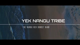 YEK NANGU TRIBE - The Nangu Red Sunset Band
