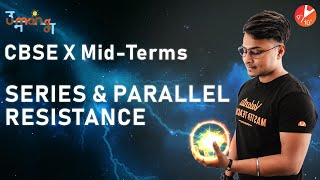 Electricity - 6 | Series and Parallel Resistance | CBSE Class 10 Physics | Science Chapter 12 (2019)