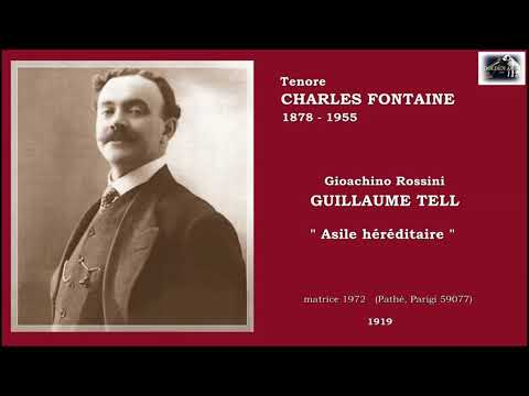 """Tenore CHARLES FONTAINE  - Guillaume Tell  """"Asile héréditaire""""  (1919)"""