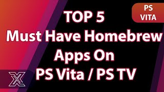 Top 5 Must Have Homebrew Apps on PS Vita | PS TV