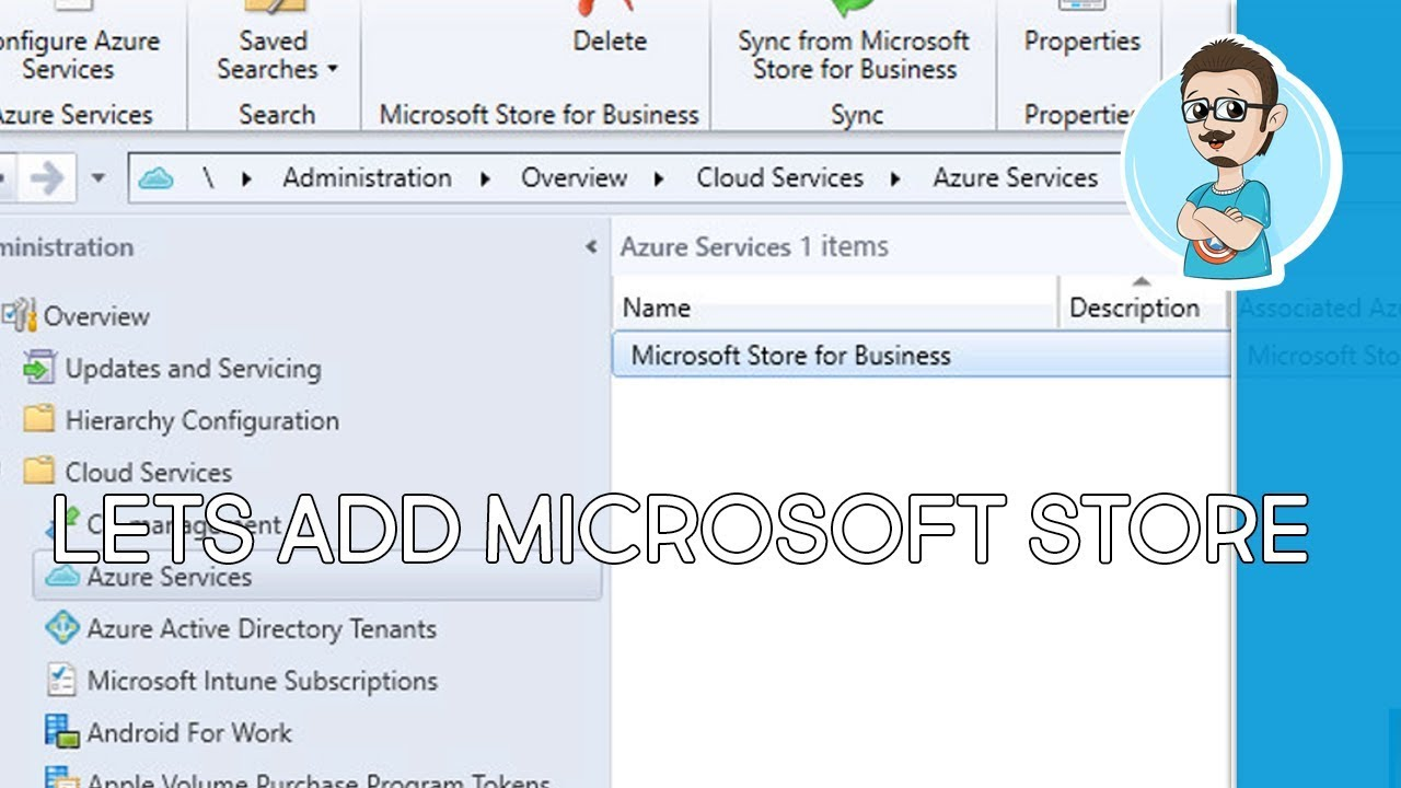 SCCM 1806 | Add Microsoft Store for Business! (Part 1 of 2)