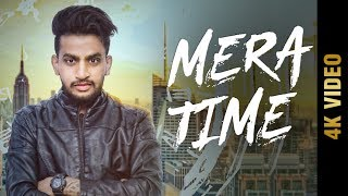 MERA TIME (4K VIDEO) | RAHUL SABHARWAL | New Punjabi Song 2018 | Amar Audio