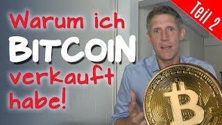 Warum ich Bitcoin verkauft habe - TEIL 2