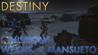 Destiny | Caccia ai Caduti: WEKSIS, il Mansueto | Taglie di Petra Venj