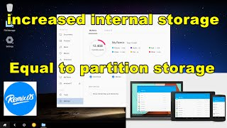 Remix OS : How to Increase Remix OS Internal Storage(Memory) Eqaul to Partition Storage