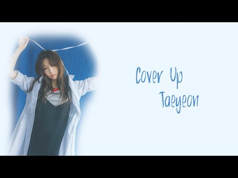 Taeyeon - Cover Up (Han|Rom|Eng) Lyrics