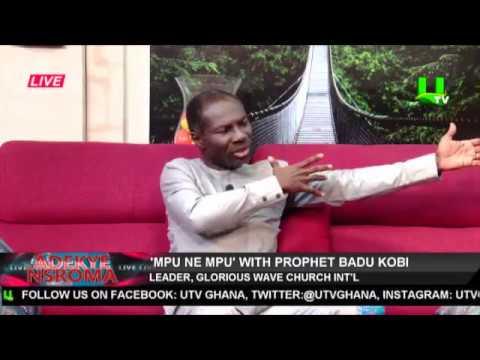 'Mpu ne Mpu' with Prophet Emmanuel Badu Kobi