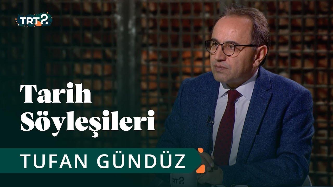 Tarih Söyleşileri   Prof. Dr. Tufan Gündüz