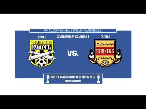 Livestream: US Open Cup Third Round - Ft. Lauderdale Strikers at Charleston Battery