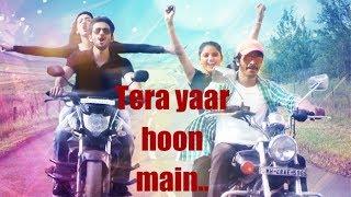 Tera Yaar Hoon Main | Full | Sonu Ke Titu ki Sweety | Friendship vs Love story | Arjit Singh |
