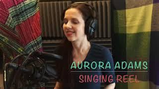 Aurora Adams Singing Reel   Vocal Performance Sample