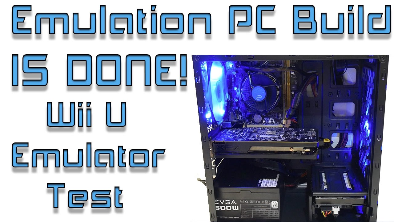 The Emulation PC Build is Done Wii U Emulator Test CEMU 1 6 1