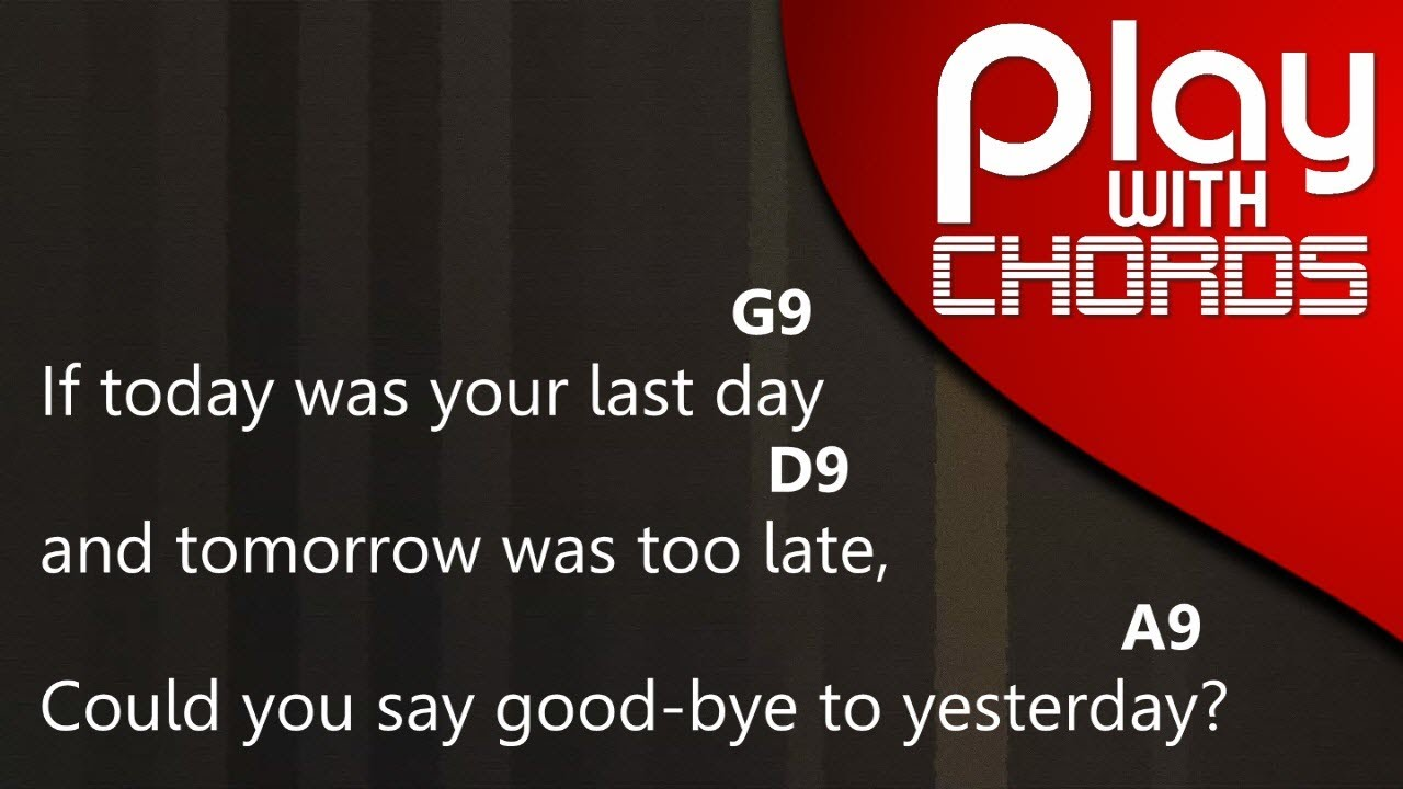 If Today Was Your Last Day Nickelback Play With Chords Youtube