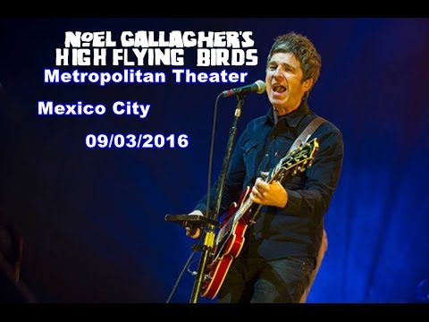 Noel Gallagher: Metropolitan Theater, Mexico City (09/03/2016)