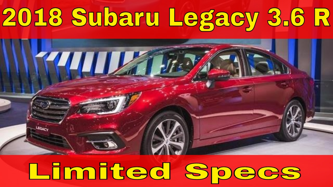 2018 subaru 3 6r. unique 2018 2018 subaru legacy 3 6r limited with subaru 6r