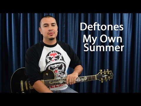 Deftones-My Own Summer-Guitar Lesson
