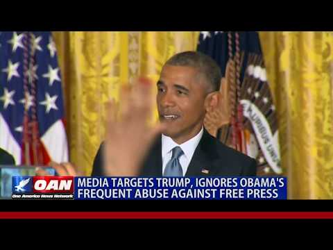 Media targets Trump, ignores Obama's frequent abuse against free press