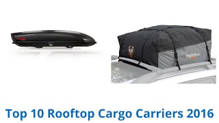 10 Best Rooftop Cargo Carriers 2016