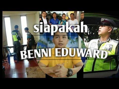 SIAPAKAH BENNI EDUWARD - PART 1