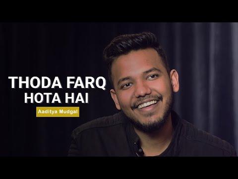Thoda Farq Hota Hai By Aaditya Mudgal | The Social House Poetry | Whatashort