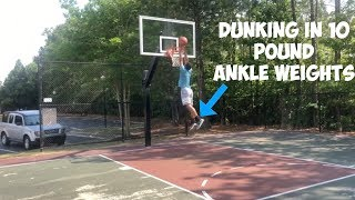 Dunking With 10 LB Ankle Weights thumbnail