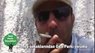 Konyalı Dayı Gezi parkı eylemlerini yorumluyor mutlaka izleyin