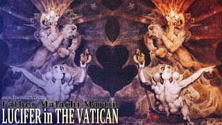 Lucifer In The Vatican - Father Malachi Martin