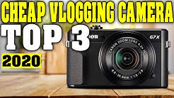 TOP 3: Best Cheap Vlogging Cameras 2020