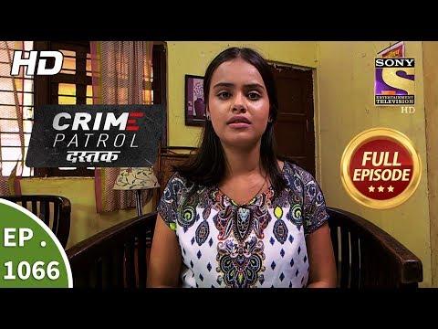 Crime Patrol Dastak - Ep 1066 -  Episode - 19th June 2019