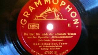 Rudi Schuricke und Orchester Hans Bund - Du bist für mich der schönste Traum - 1942