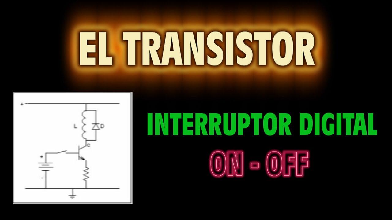 El Transistor como Interruptor Digital - ON - OFF - YouTube