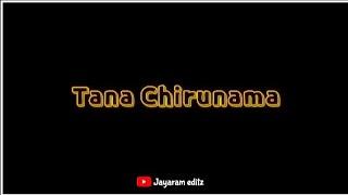 Chirunama Thana Chirunama Song black screen whatsapp status || Ekkadiki Pothav Chinnavada