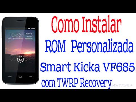 Como Instalar uma Rom Personalizada no Smart Kicka VF685 via