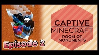 Minecraft - Captive 2 - Room Of Monuments - Episode 2 with Dan