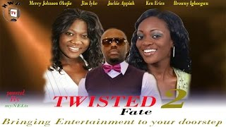 Twisted Fate 2 -   Nigerian Nollywood movie