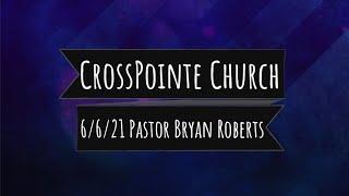 06/06/21 - Pastor Bryan Roberts - Enthusiastic Worship