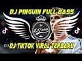 Dj Pinguin Full Bass - Dj Tiktok Viral - Dj Terbaru 2020