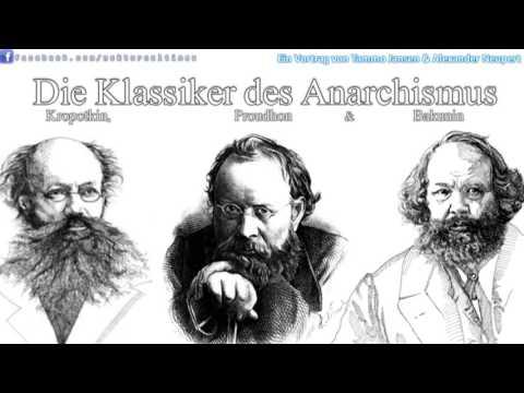 Die Klassiker des Anarchismus: Kropotkin, Bakunin & Proudhon – Vorgestellt von Jansen & Neupert