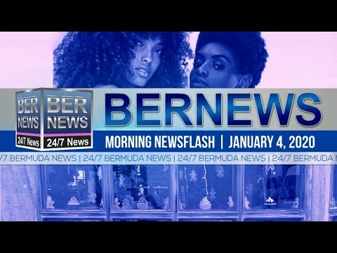 Bermuda Newsflash For Saturday, January 4, 2020
