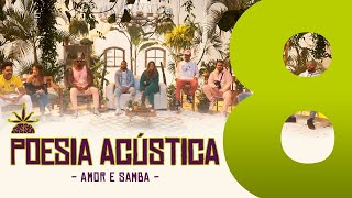 Poesia Acústica #8 - Amor e Samba -Cesar Mc, Elana, Kayuá, Projota, Cynthia Luz, Froid, Mv Bill, Bob