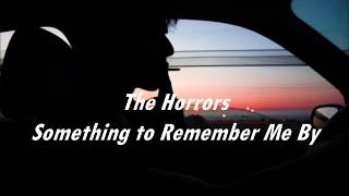 The Horrors - Something to Remember Me By (Sub. Español)