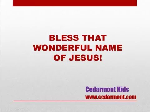 Bless that Wonderful Name of Jesus - Children's Worship Song with Lyrics