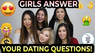 Asian Girls Answer Dating Questions [Girl talk] Ep1