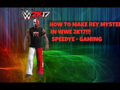 WWE 2K17 | HOW TO MAKE REY MYSTERIO