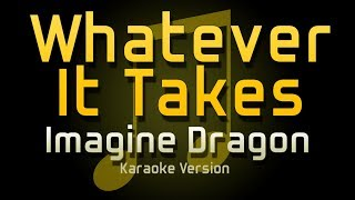 Whatever It Takes - Imagine Dragon (KARAOKE)