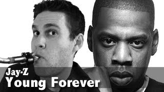 Young Forever - Tenor Saxophone - Jay-Z feat. Mr. Hudson - BriansThing