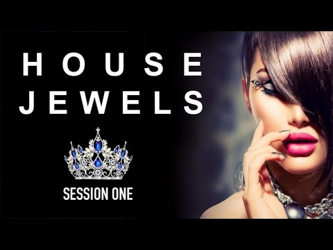 House Jewels: Session 1 - ✭ Full Album | Fashion Grooves Finest Selection