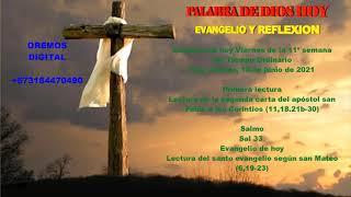EVANGELIO Y REFLEXION DE HOY VIERNES 18 DE JUNIO DEL 2021