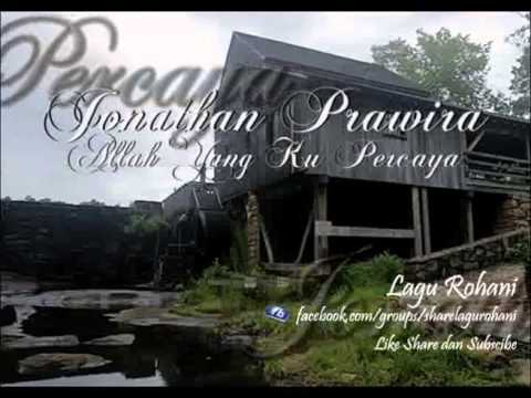 Allah Yang Ku Percaya - Jonathan Prawira (Vocal Mawar Simorangkir)