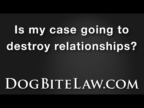 Is my case going to destroy relationships?